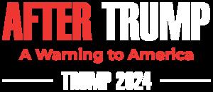 After Trump - Trump 2024 Logo